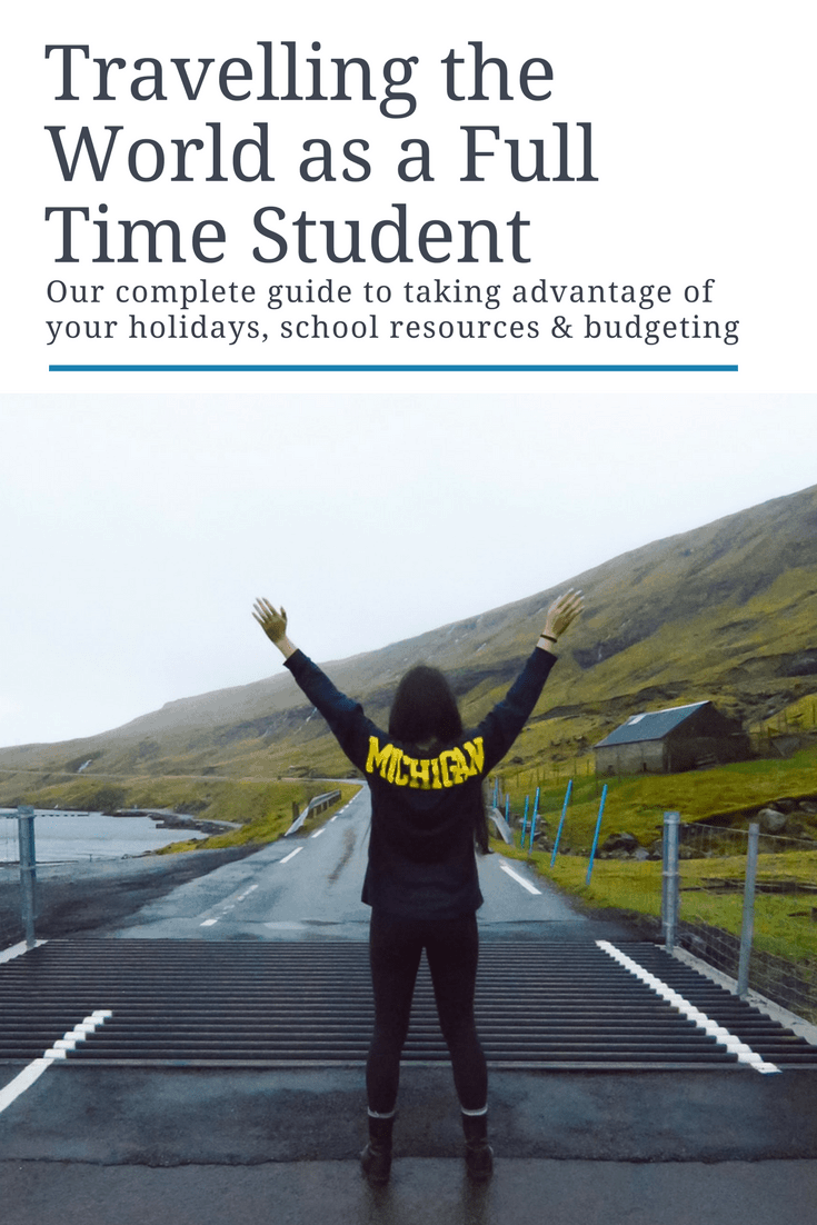 Complete Guide to Travelling as a Full-Time Student