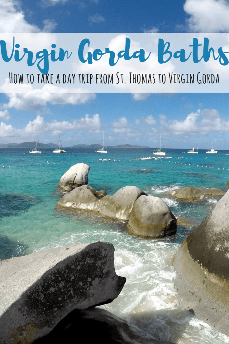 Guide to Taking a Day Trip to Virgin Gorda (BVI) From St. Thomas (USVI)